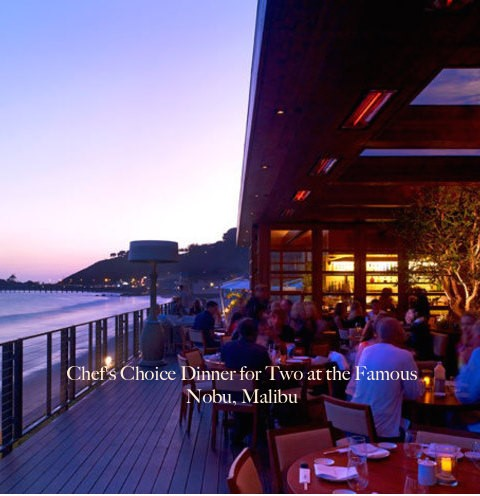 Dinner at one of two very special and notable places in the Los Angeles area – Nobu - Malibu and SPAGO of Beverly Hills